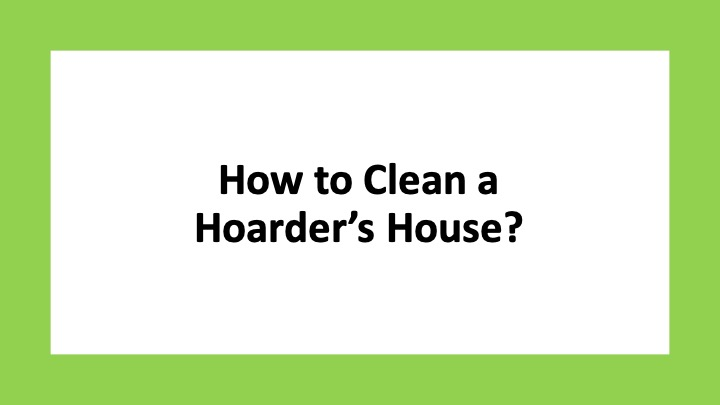 How to Clean a Hoarder's House?