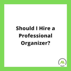 Should I Hire a Professional Organizer?