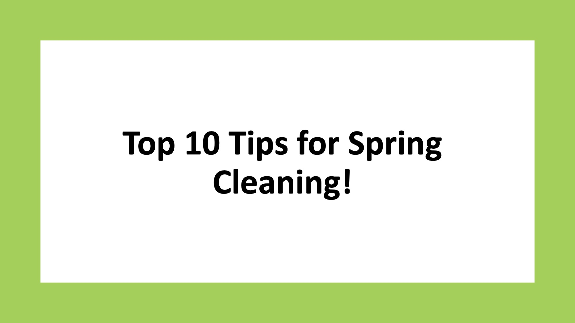 Top 10 Tips for Spring Cleaning!